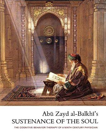 Abu Zayd al-Balkhi – Author of Sustenance Of The Soul